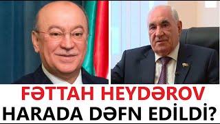 SON XEBERLER. Fettah Heyderov harada defn edildi? Sen de izle!