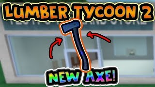 Roblox | Lumber tycoon 2 | NEW AXE BEING ADDED INTO THE GAME (Light axe?)