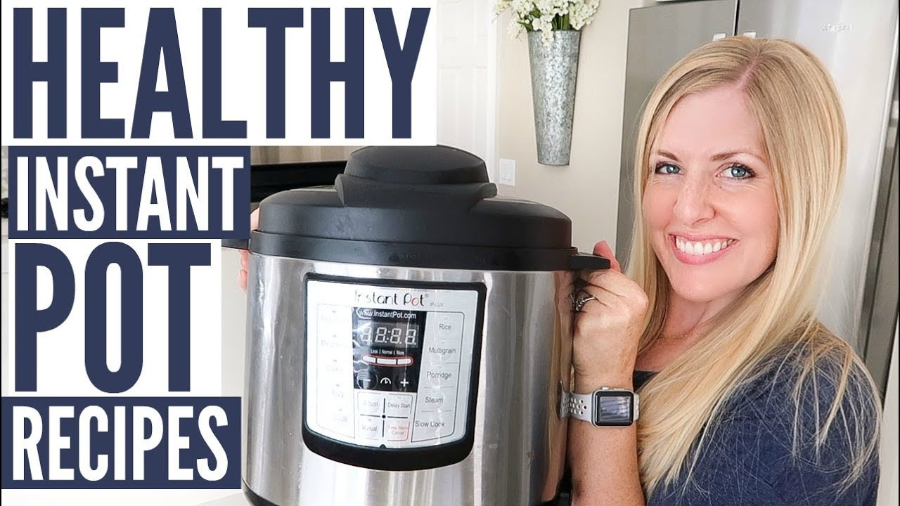 3 Healthy (and DELICIOUS) Instant Pot Recipes - Plus INSTANT POT GIVEAWAY! - YouTube