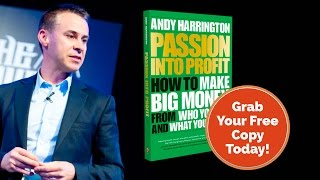 Passion Into Profit - Get Your Free Book Today!