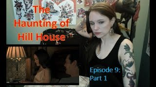 The Haunting of Hill House Episode 9 Part 1 Review and Reaction!