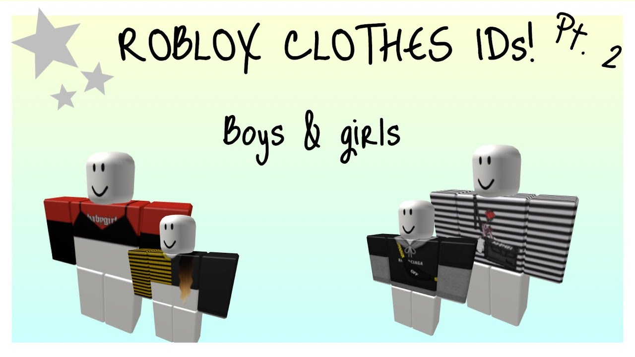 Roblox Clothes Ids Boys Girls Youtube