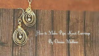 How to Make DIY Pipa Knot Bead Drop Earrings By Denise Mathew