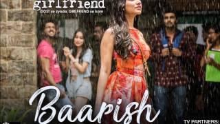 BAARISH , SONG HALF GIRLFRIEND , FULL SONG