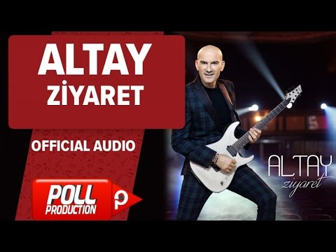 Altay - Ziyaret - ( Official Audio )