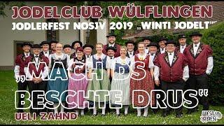 Jodelclub Wülflingen Mach ds Beschte drus Jodlerfest NOSJV 2019