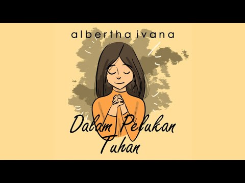 Albertha Ivana - Dalam Pelukan Tuhan (Official Lyric Video)