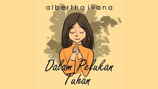 Gambar cover Albertha Ivana - Dalam Pelukan Tuhan (Official Lyric Video)
