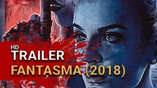 Fantasma (2018) -  Official Trailer - Ballerina Horror