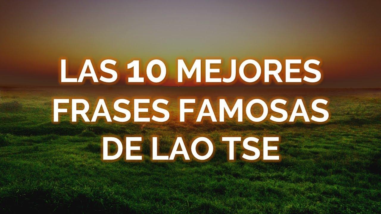 Las 10 Mejores Frases Famosas De Lao Tse