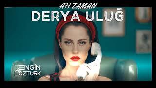Derya Uluğ – Ah Zaman (Engin Öztürk Remix)