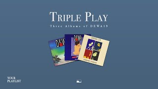 Download Your Playlist:  Triple Play Dewa 19