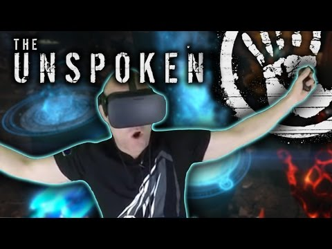 I'M A MAGE – The Unspoken VR Gameplay w/ Oculus Rift + Touch (Part 1)