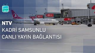 Kadri Samsunlu | NTV Canlı Yayın Bağlantısı