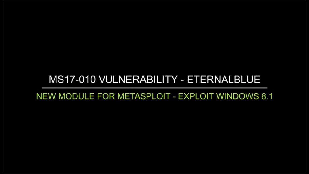 MS17-010 Vulnerability - New EternalBlue Metasploit module - Windows8 1