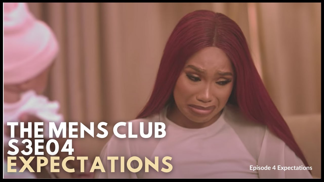 Download THE MENS CLUB SEASON 3 EPISODE 4 EXPECTATIONS | EPISODE 3 REVIEW |