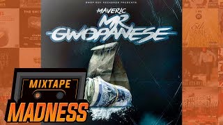 Maveric - MR GWOPANESE INTRO | @MixtapeMadness