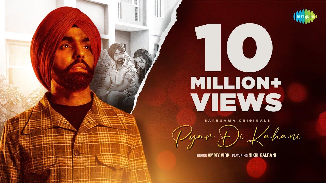 Download Pyar Di Kahani | Ammy Virk | Nikki Galrani |Official Video| Navjit Buttar | Latest Punjabi Song 2021