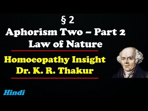 Aphorism - 2 (Hindi) Part -2, Laws of Nature, Second Aphorism, Organon of Medicine, Homoeopathy