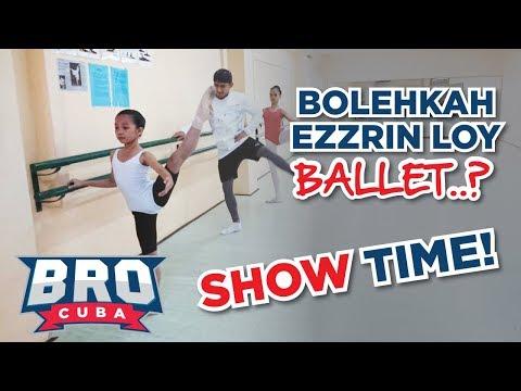 Ezzrin Loy Ballet | Part 3 - BRO CUBA