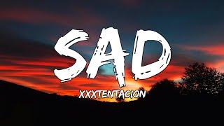 XXXTENTACION - Sad (Lyrics)