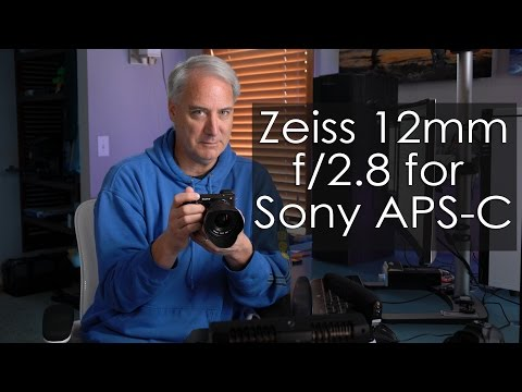 Zeiss 12mm f2 8 Review for Sony APS C