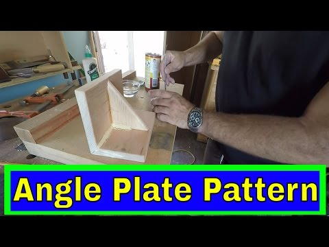Angle Plate casting Pattern Build and how to do wood foundry pattern making
