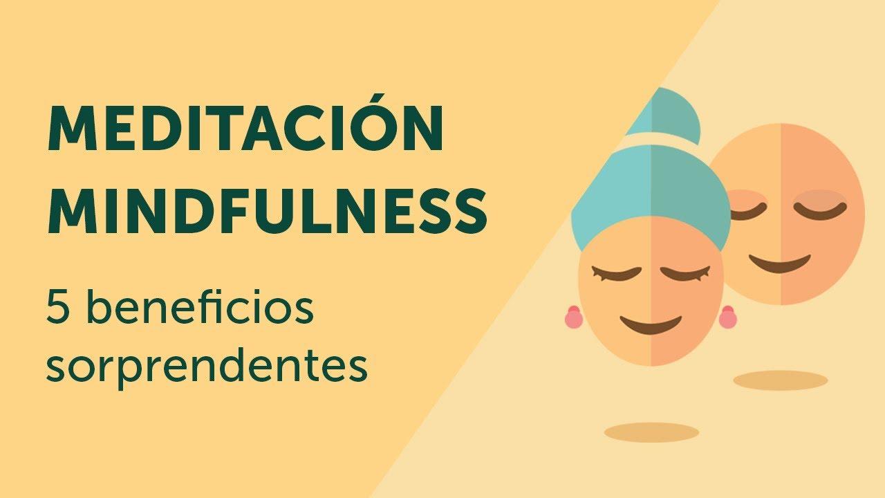 5 beneficios del mindfulness que desconocías - YouTube