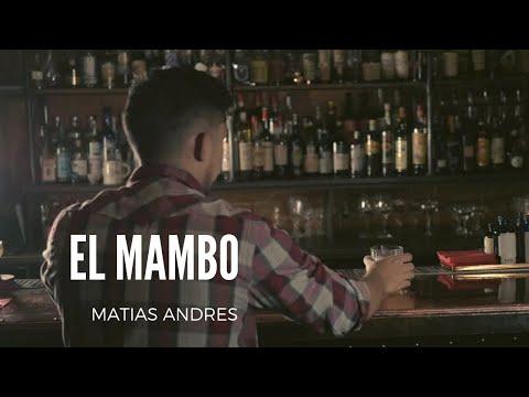 Matias Andres -  El Mambo ( Video Oficial)