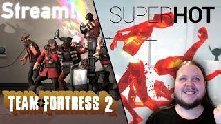 Let's Play Something Else! - Team Fortress 2 + SUPERHOT - Multiplayer Live Stream! - 2018/Dec/02
