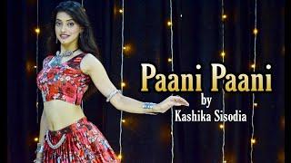 Paani Paani -Badshah  Jacqueline  Aastha Gill  Kashika Sisodia