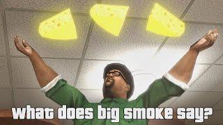 Big Smoke - What does Big Smoke Say (SFM)