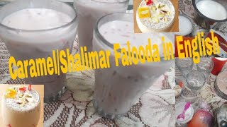 Caramel Falooda in English/Shalimar Falooda/How to make Caramel Falooda at home/Easy & Quick Recipe