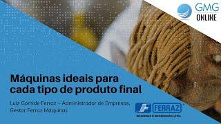 MÁQUINAS IDEIAIS PARA CADA TIPO DE PRODUTO FINAL - Luiz Gomide Ferraz