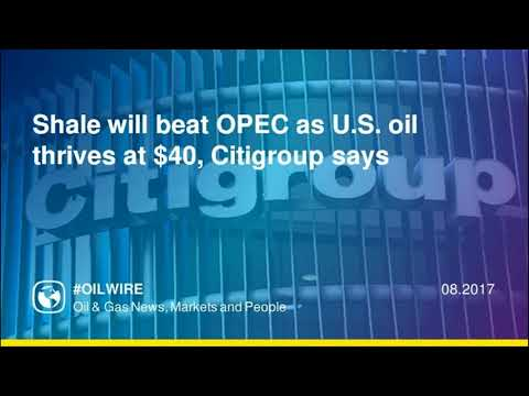 Shale will beat OPEC as U.S. oil thrives at $40, Citigroup says