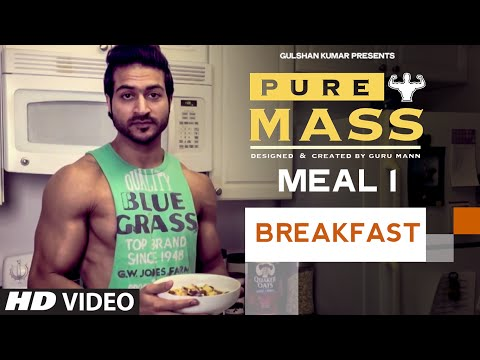 Meal 1- BreakFast | Guru Mann 'Pure Mass' Program | Health and Fitness