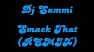 Dj Sammi - Smack That (REMIX)