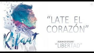 Rifaat - Late El Corazón