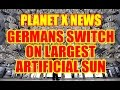 PLANET X NEWS Germans Switch on Largest Artificial Sun Simulator