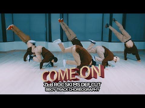 DEF CUT - Come on : Bboy Track Choreography