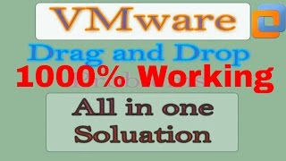 VMware Drag and Drop Problem's Solution 100% Working