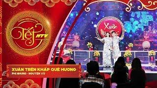 Xuân Về Trên Khắp Quê Hương - Phi Nhung, Nguyên  Vũ | Tết HTV (Official)