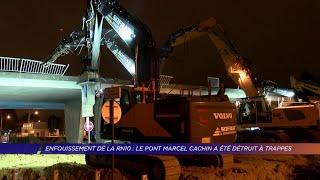 Yvelines   Enfouissement de la RN10 : le pont Marcel-Cachin a été détruit à Trappes