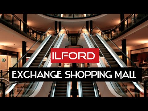 ILFORD Exchange Mall