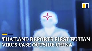 Wuhan outbreak: Thailand confirms first case of virus outside China