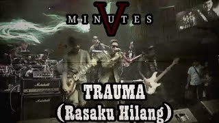 Download TRAUMA (rasaku hilang) live - FM