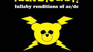 Highway to Hell - Lullaby Renditions of AC/DC - Rockabye Baby!