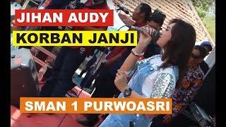 Jihan Audy Korban Janji Guyon Waton ...Live SMA Negeri 1 Purwoasri.mp3