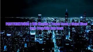 PARTYNEXTDOOR X Wiz Khalifa x Travis Scott x Chief Keef type Trap/HipHop beat thumbnail