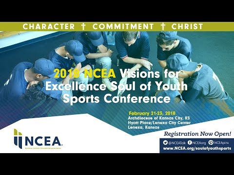 Welcome to the 2018 NCEA Visions for Excellence Soul of Youth Conference